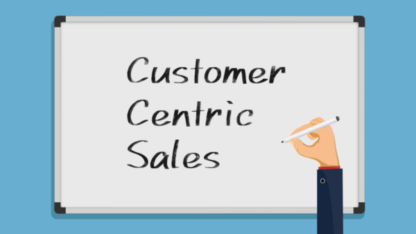 B2B営業は「課題解決型営業」から「顧客中心営業(Customer-Centric Sales)」へ